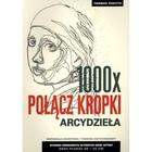 1000 x połącz kropki Arcydzieła Thomas Pavitte - Thomas Pavitte