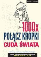 1000x połącz kropki Cuda świata Thomas Pavitte - Thomas Pavitte