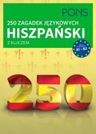 250 zagadek językowych hiszpański z kluczem PRACA ZBIOROWA - PRACA ZBIOROWA