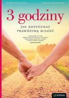 3 godziny. Jak rozpoznać prawdziwą miłość Adam Jakubiak - Adam Jakubiak
