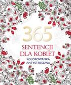 365 sentencji dla kobiet. Kolorowanka antystresowa PRACA ZBIOROWA - PRACA ZBIOROWA