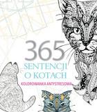 365 sentencji o kotach. Kolorowanka antystresowa PRACA ZBIOROWA - PRACA ZBIOROWA