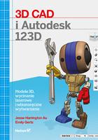3D CAD i Autodesk 123D. Modele 3D, wycinanie laserowe i własnoręczne wytwarzanie Emily Gertz - Emily Gertz