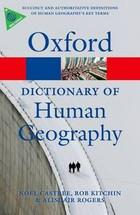 A Dictionary of Human Geography - Rob Kitchin, Alisdair Rogers, Noel Castree