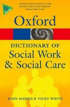 A Dictionary of Social Work and Social Care - John Harris, Vicky White