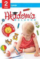 Akademia malucha 2-latek rysuje PRACA ZBIOROWA - PRACA ZBIOROWA
