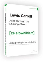 Alice Through the Looking-Glass Lewis Carroll - Lewis Carroll