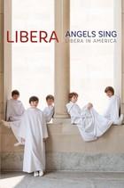 Angels Sing - Libera in America (Blu-Ray) Libera