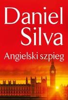 Angielski szpieg Daniel Silva - Daniel Silva