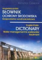 Angielsko-polski słownik ochrony środowiska Krzysztof Czekierda - Krzysztof Czekierda