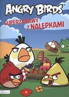 Angry Birds. Superzabawy z naklejakmi PRACA ZBIOROWA - PRACA ZBIOROWA