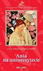 Ania na uniwersytecie Lucy Maud Montgomery - Lucy Maud Montgomery