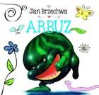 Arbuz Jan Brzechwa - Jan Brzechwa