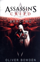 Assassin`s Creed Bractwo Oliver Bowden - Oliver Bowden