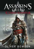 Assassin`s Creed: Czarna Bandera Oliver Bowden - Oliver Bowden