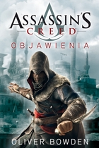 Assassin`s Creed Objawienia Oliver Bowden - Oliver Bowden