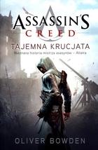 Assassin`s Creed Tajemna krucjata Oliver Bowden - Oliver Bowden