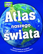Atlas naszego świata PRACA ZBIOROWA - PRACA ZBIOROWA