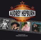 Audrey Hepburn Timothy Knight - Timothy Knight