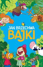 Bajki Jan Brzechwa - Jan Brzechwa