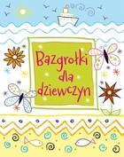 Bazgrołki dla dziewczyn PRACA ZBIOROWA - PRACA ZBIOROWA