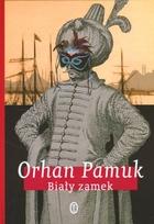 Biały zamek Orhan Pamuk - Orhan Pamuk