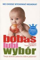 Bobas lubi wybór Twoje dziecko pokocha dobre jedzenie Gill Rapley - Gill Rapley