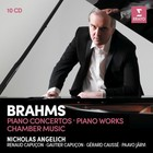 Brahms: Piano Concertos, Piano Works, Chamber Music - Nicholas Angelich