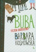 Buba. Sezon ogórkowy Barbara Kosmowska - Barbara Kosmowska
