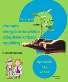 Co to jest? Ekologia, energia odnawialna, ocieplenie klimatu, recykling Philippe Nessmanna - Philippe Nessmanna