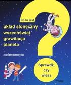 Co to jest? Układ Słoneczny, wszechświat, grawitacja, planeta Philippe Nessmanna - Philippe Nessmanna
