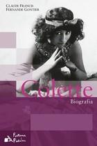 Colette. Biografia Fernande Gontier - Fernande Gontier