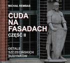 Cuda na fasadach Michał Rembas - Michał Rembas