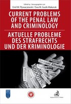 Current problems of the penal Law and Criminology / Aktuelle probleme des Strafrechs und der Kriminologie - pdf - Ewa Guzik-Makaruk, Emil Pływaczewski