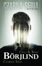 Czarny świt Cilla & Rolf Borjlind - Cilla & Rolf Borjlind