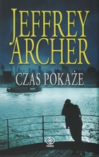 CZAS POKAŻE Jeffrey Archer - Jeffrey Archer