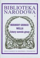 Cztery nowele grozy Herbert George Wells - Herbert George Wells