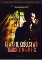 Czwarte królestwo Francesc Miralles - Francesc Miralles