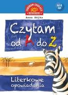 Czytam od A do Z Literkowe opowiadania Anna Sójka - Anna Sójka