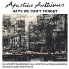 Days We Can`t Forget - Apostolos Anthimos