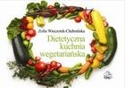 Dietetyczna kuchnia wegetariańska Zofia Wieczorek-Chełmińska - Zofia Wieczorek-Chełmińska