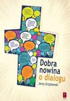 Dobra nowina o dialogu Jerzy Grzybowski - Jerzy Grzybowski