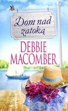 Dom nad zatoką Debbie Macomber - Debbie Macomber