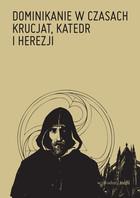 Dominikanie w czasach krucjat, katedr i herezji PRACA ZBIOROWA - PRACA ZBIOROWA