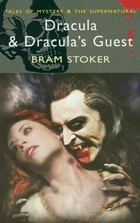 Dracula & Dracula`s Guest and Other Stories - Bram Stoker