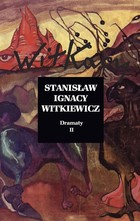 Dramaty Tom II Stanisław Ignacy Witkiewicz - Stanisław Ignacy Witkiewicz