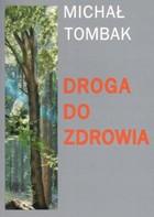 DROGA DO ZDROWIA Michał Tombak - Michał Tombak