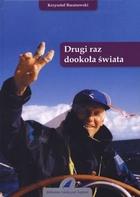 Drugi raz dookoła świata Krzysztof Baranowski - Krzysztof Baranowski