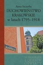Duchowieństwo krakowskie w latach 1795-1918 Anna Szczerba - Anna Szczerba