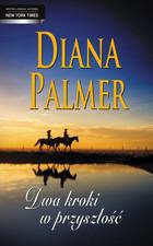 Dwa kroki w przyszłość Diana Palmer - Diana Palmer